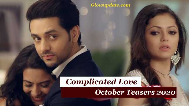 Complicated Love October Teasers 2020