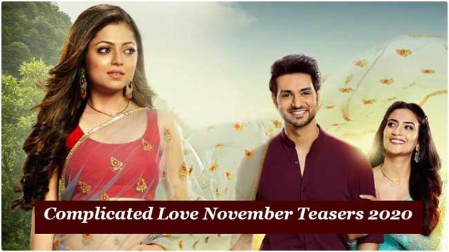 Complicated Love November Teasers 2020