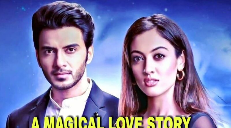 Sunday Update on A Magical Love Story 5th September 2021